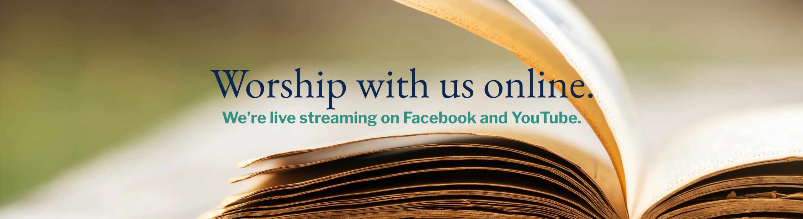 Worship with us online on Facebook or YouTube.