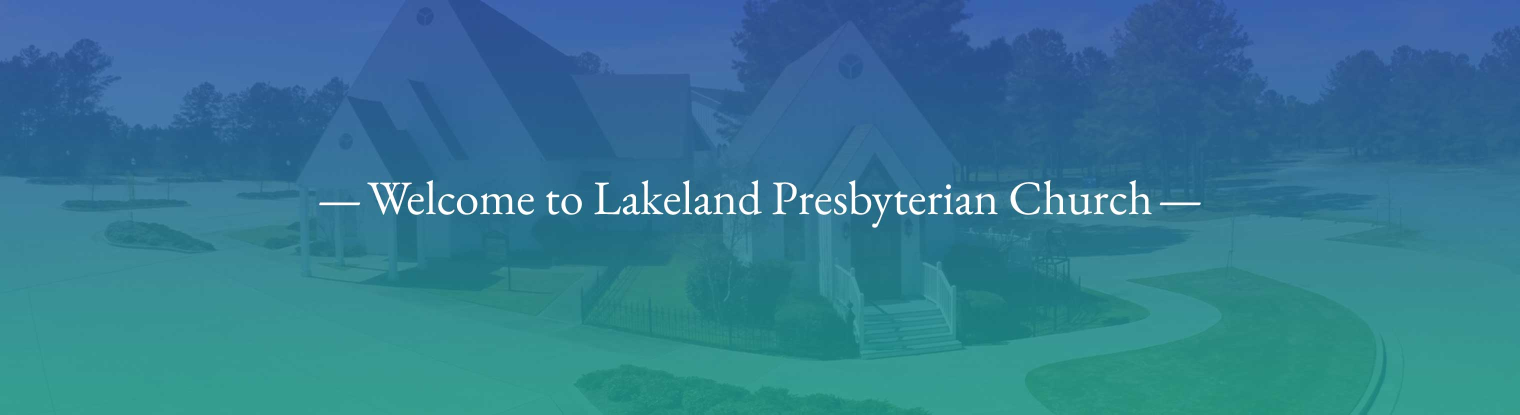 Welcome to Lakeland Presbyterian Church