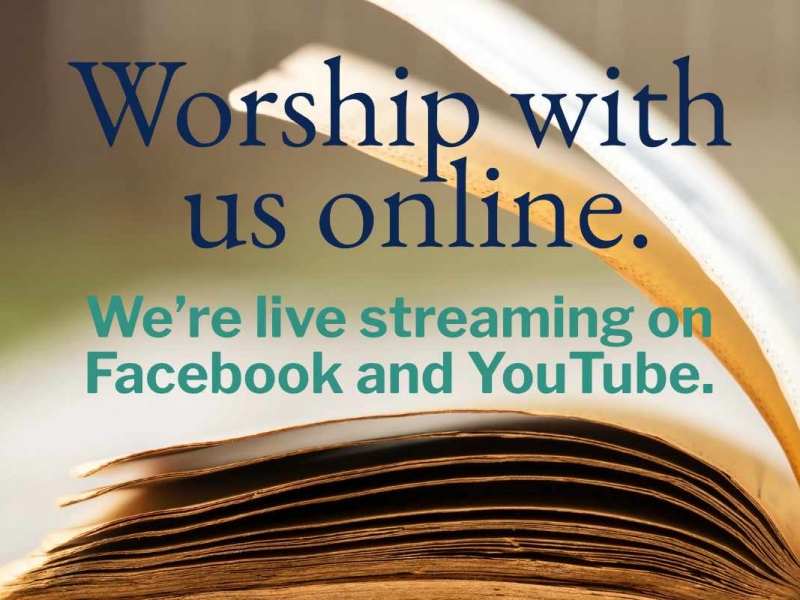 Worship with us online on Facebook and YouTube