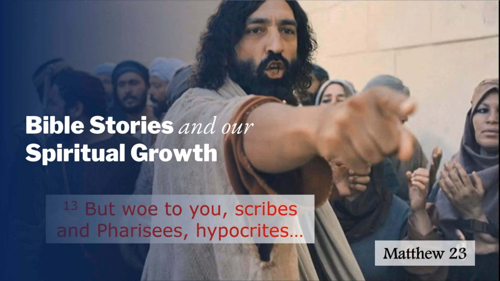 Woes to the Pharisees - Nominal Believers   Bible Stories and Our Spiritual Growth