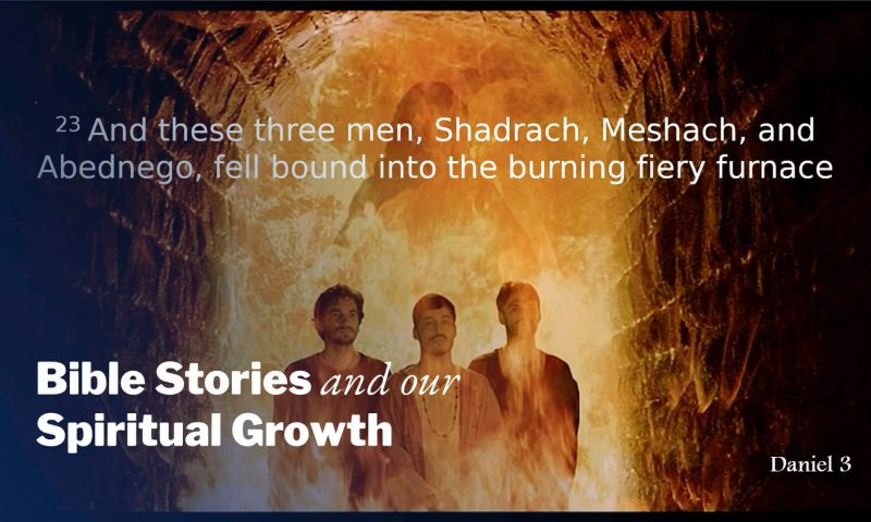 The Fiery Furnace – Confidence | Bible Stories and Our Spiritual Growth
