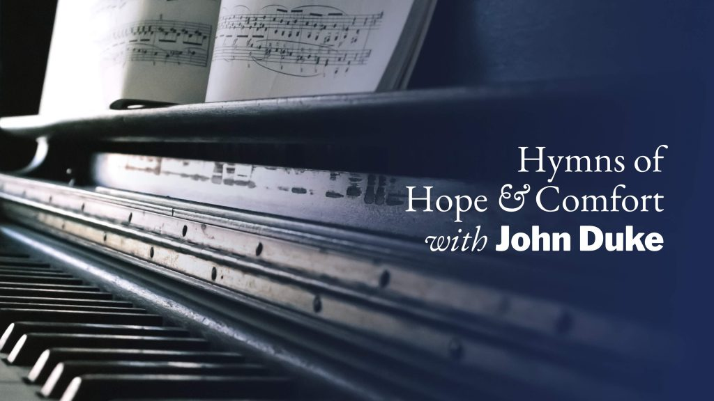 Hymns of Home and Comfort with John Duke