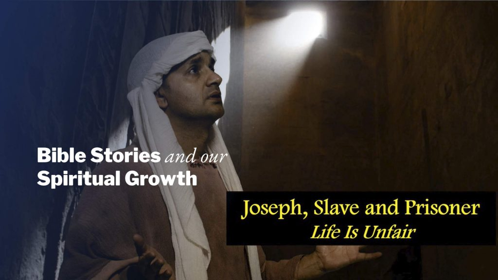 Joseph, Slave and Prisoner – Life Is Unfair | Bible Stories and Our Spiritual Growth