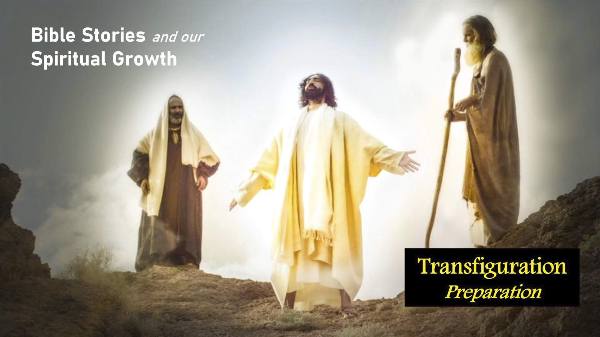 The Transfiguration – Preparation | Bible Stories and Our Spiritual Growth