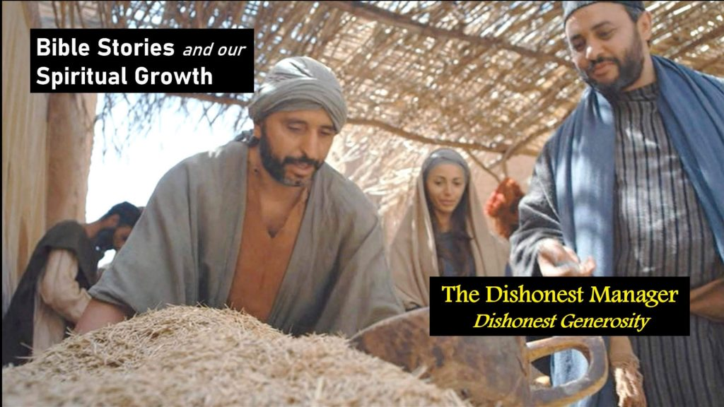 The Dishonest Manager – Dishonest Generosity | Bible Stories and Our Spiritual Growth