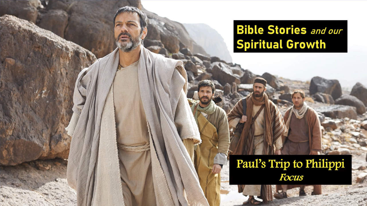 Paul's Trip to Philippi - Focus | Bible Stories and Our Spiritual Growth