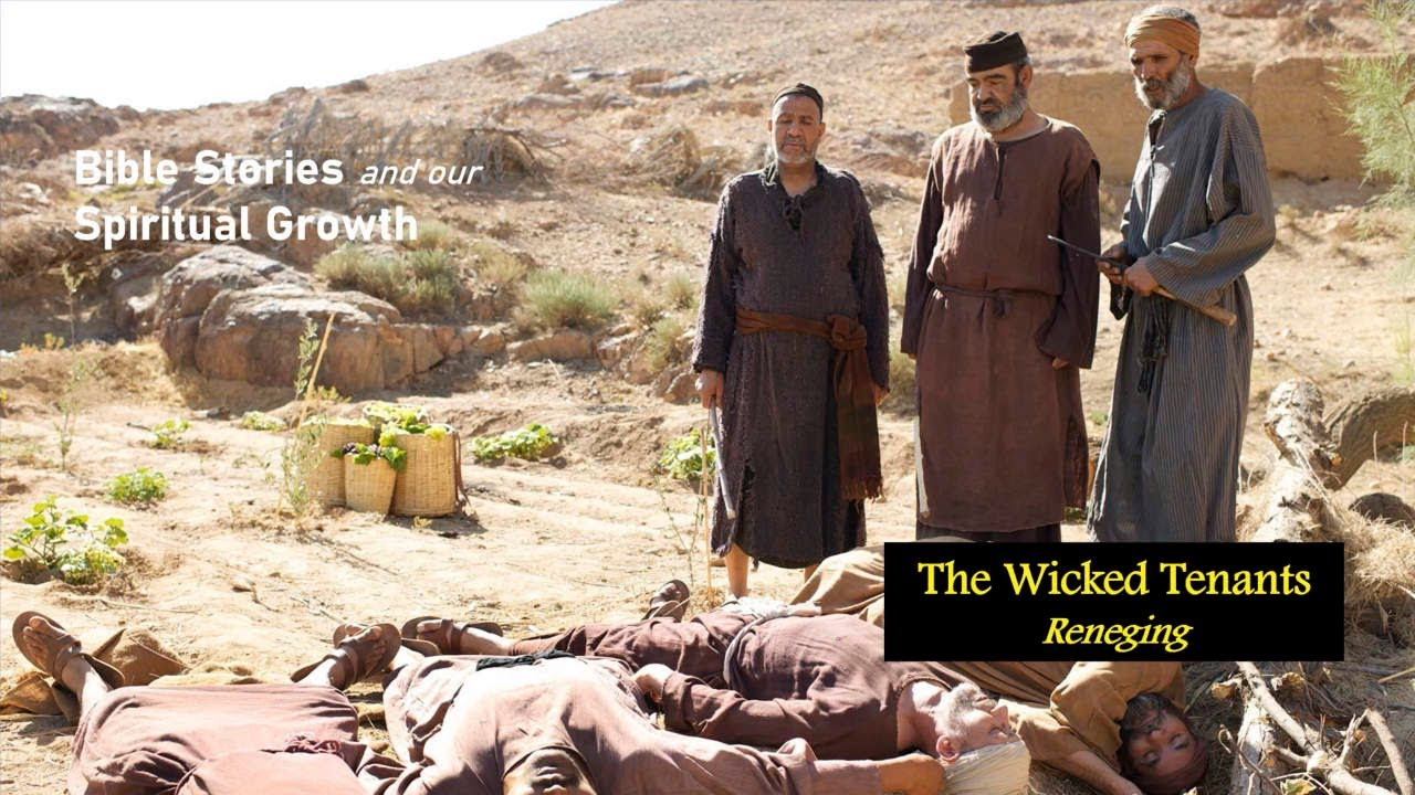 The Parable of the Wicked Tenants - Reneging