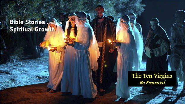 The Ten Virgins – Be Prepared | Bible Stories and Our Spiritual Growth
